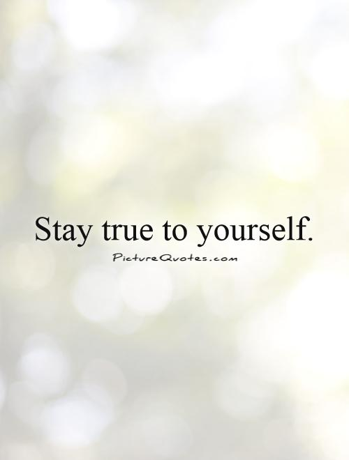 stay-true-to-yourself-quote-1